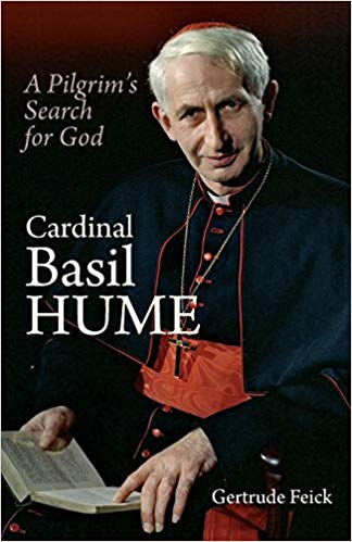 Cardinal Basil Hume - A Pilgrim's Search for God
