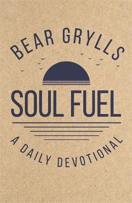 Soul Food - Bear Grylls