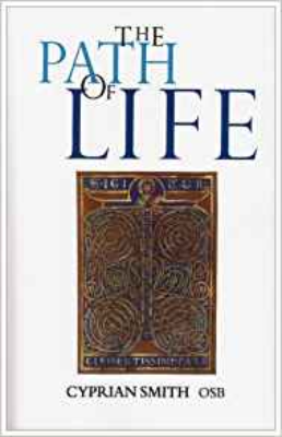 The Path of Life - Fr Cyprian Smith OSB