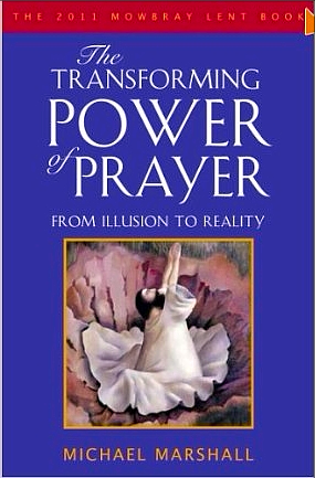 The Transforming Power of Prayer - Michael Marshall