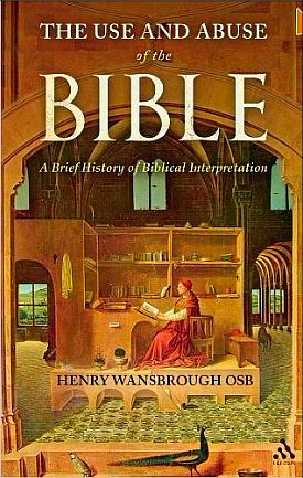 The Use and Abuse of the Bible - Henry Wansbrough
